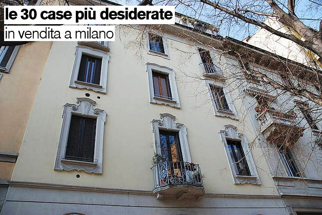 Le case pi desiderate in vendita in italia annunci for Abitazioni in vendita a milano