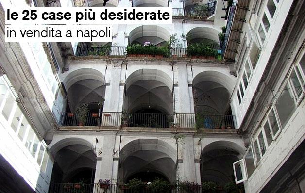 Le 25 case più desiderate in vendita a Napoli e provincia