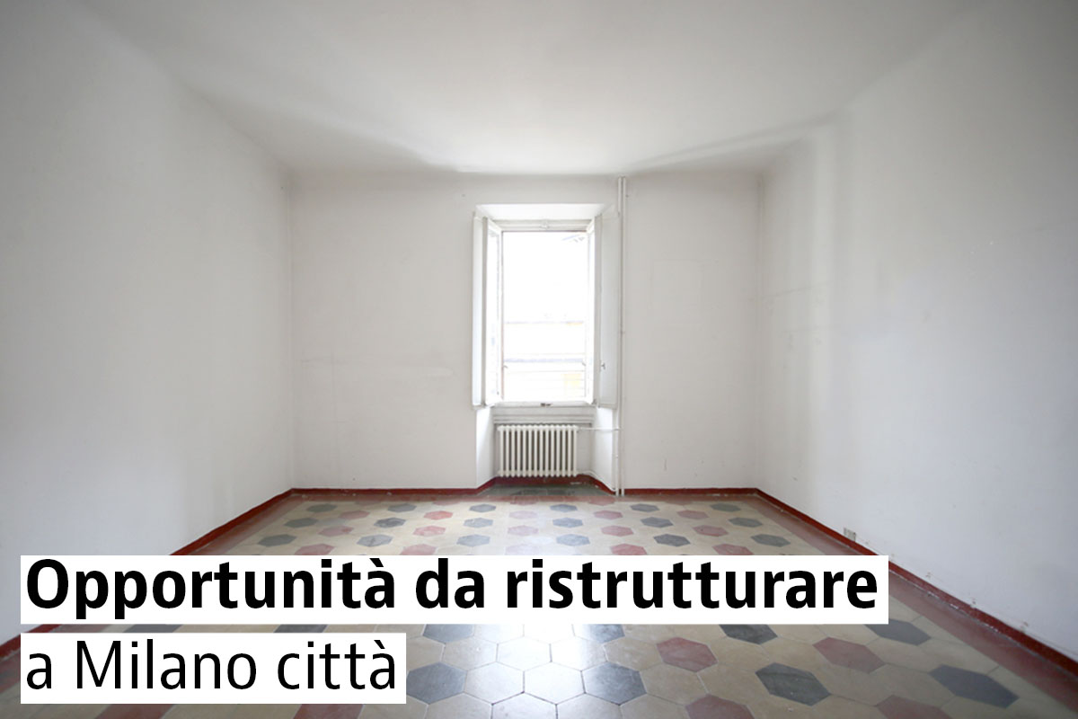 opportunità da ristrutturare a Milano città