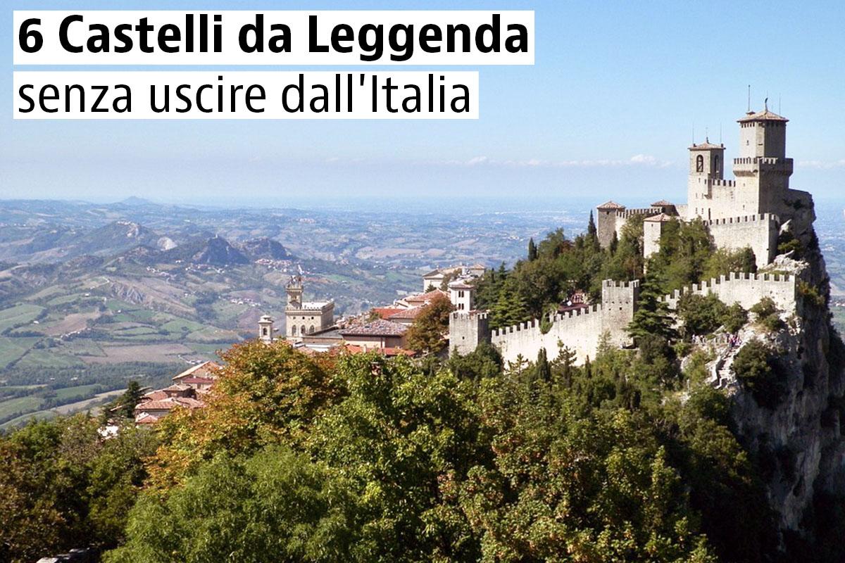 Castelli da Leggenda senza uscire dall'Italia