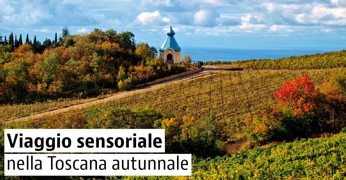 I luoghi più belli in una Toscana sconosciuta