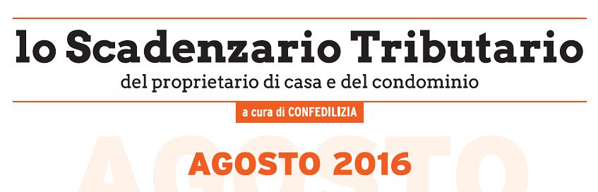 Scadenze fiscali agosto 2016 il calendario del - Obblighi del proprietario di casa ...