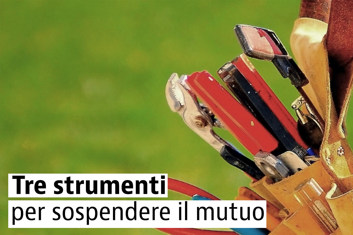 Come sospendere le rate del mutuo tre strumenti in aiuto for Sospensione mutuo 2017