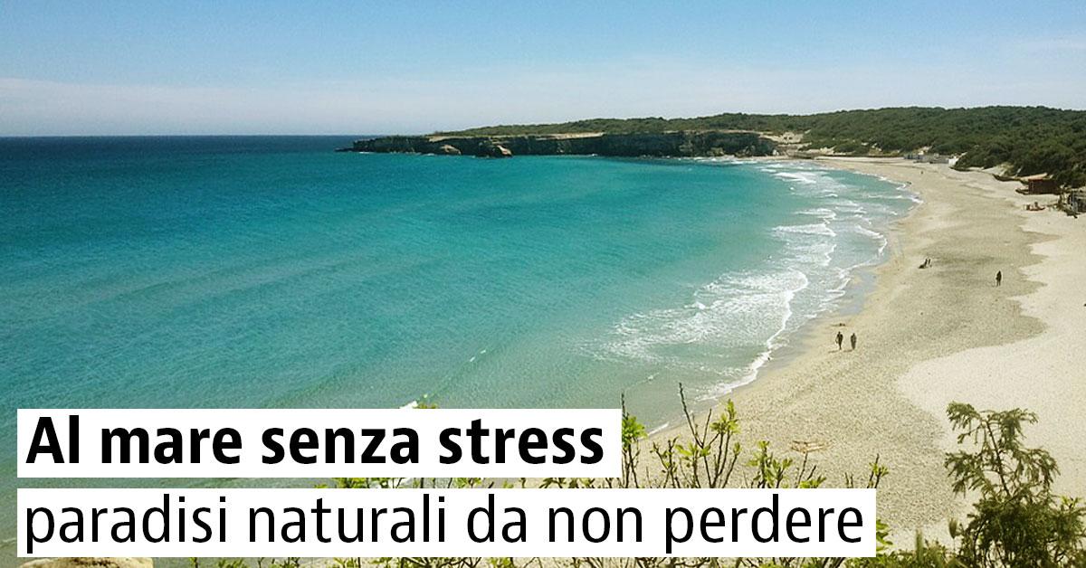 Al mare senza stress: paradisi naturali da non perdere!