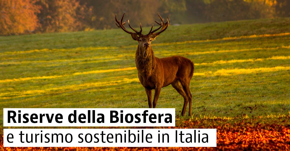 Le più belle Riserve Naturali della Biosfera in Italia