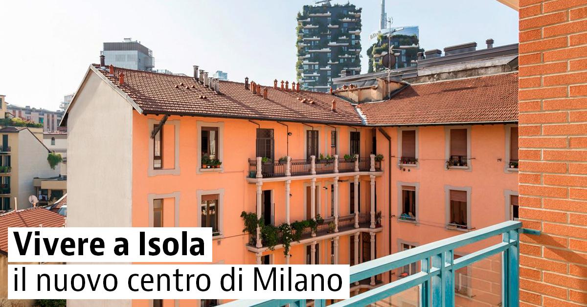 Vivere a Isola, il nuovo centro di Milano