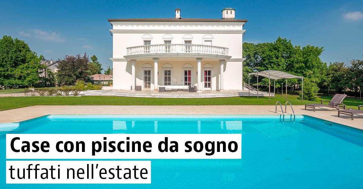 Case da sogno con piscina in vendita