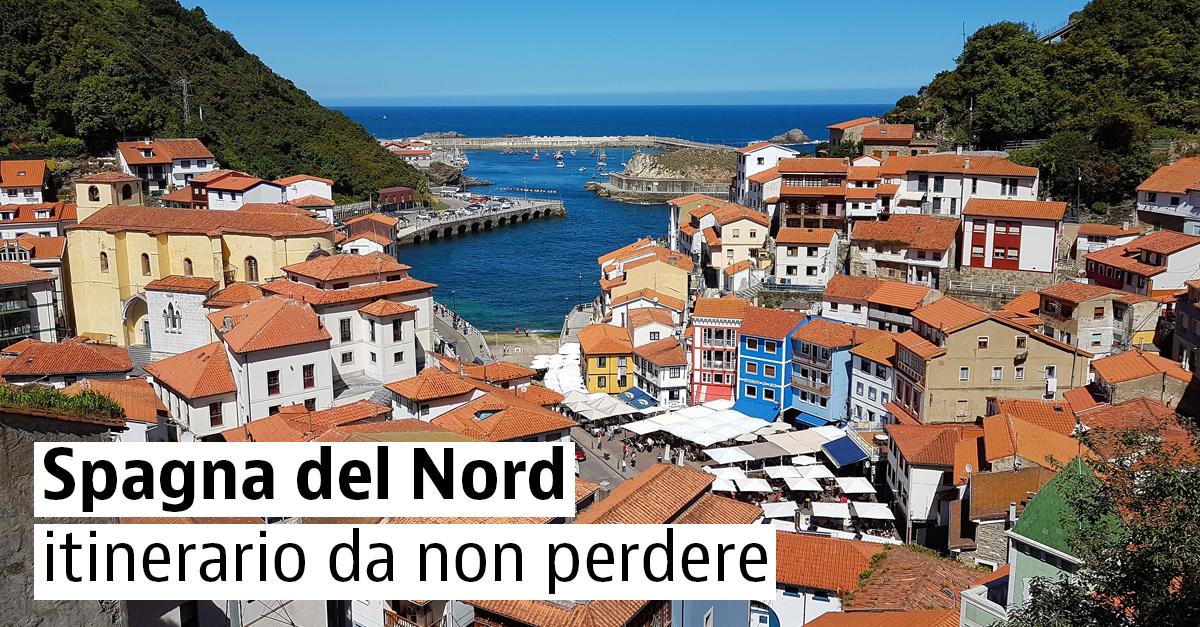 Spagna del Nord: viaggio da non perdere