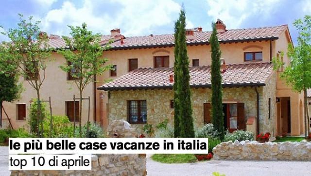 Le Piu Belle Case Vacanze In Italia Top 10 Di Aprile Idealista News