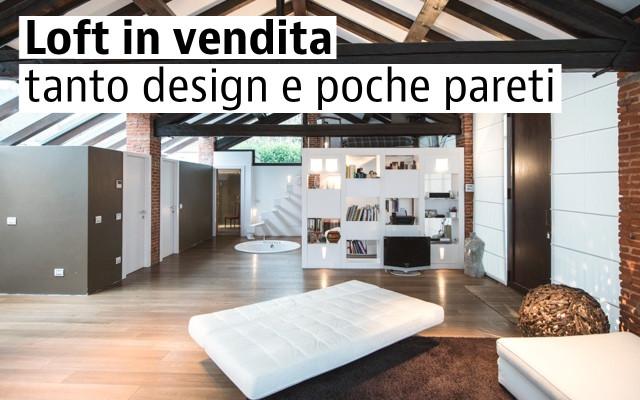 Loft in vendita, per vivere in un open space di design