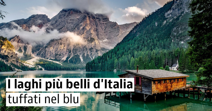 I laghi più belli d'Italia da scoprire