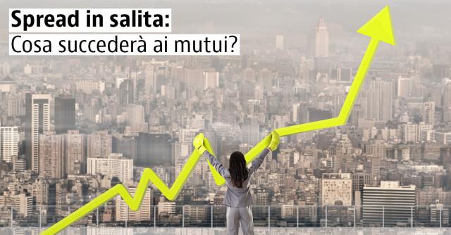 71d809bb56 Aumento dello spread, quali saranno gli effetti sui mutui? — idealista/news