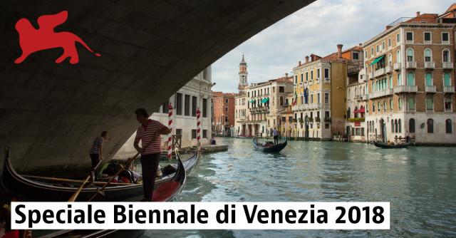 Speciale Biennale di Venezia 2018